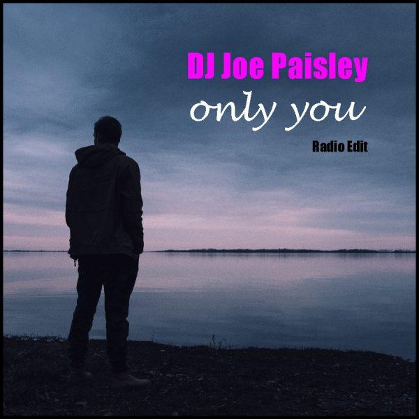 DJ Joe Paisley - Only You