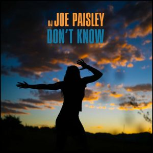 DJ Joe Paisley - Don't Know
