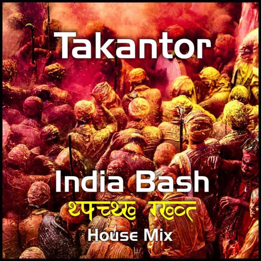 Takantor - India Bash
