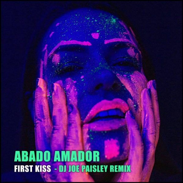 Abado Amador - First Kiss (Joe Paisley Mix)