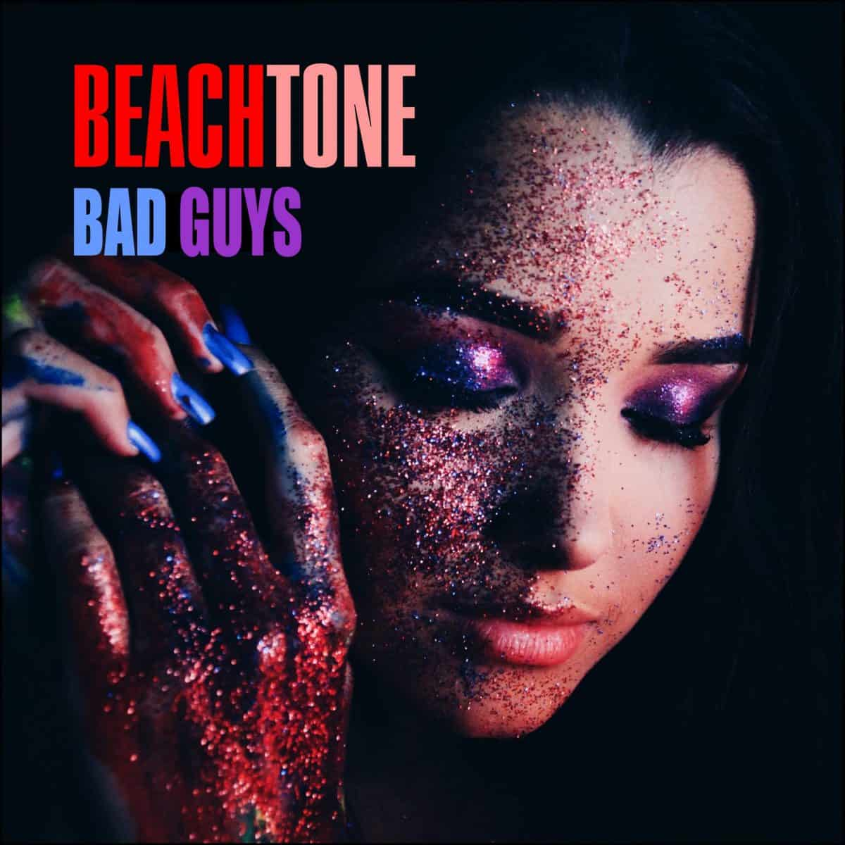 BeachTone - Bad Guys