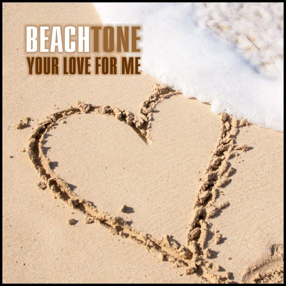 BeachTone - Your Love For Me