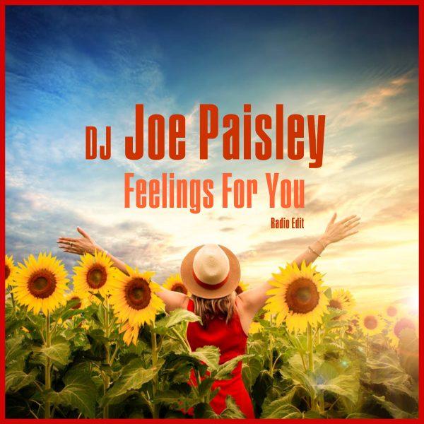 DJ Joe Paisley - Feelings For You!
