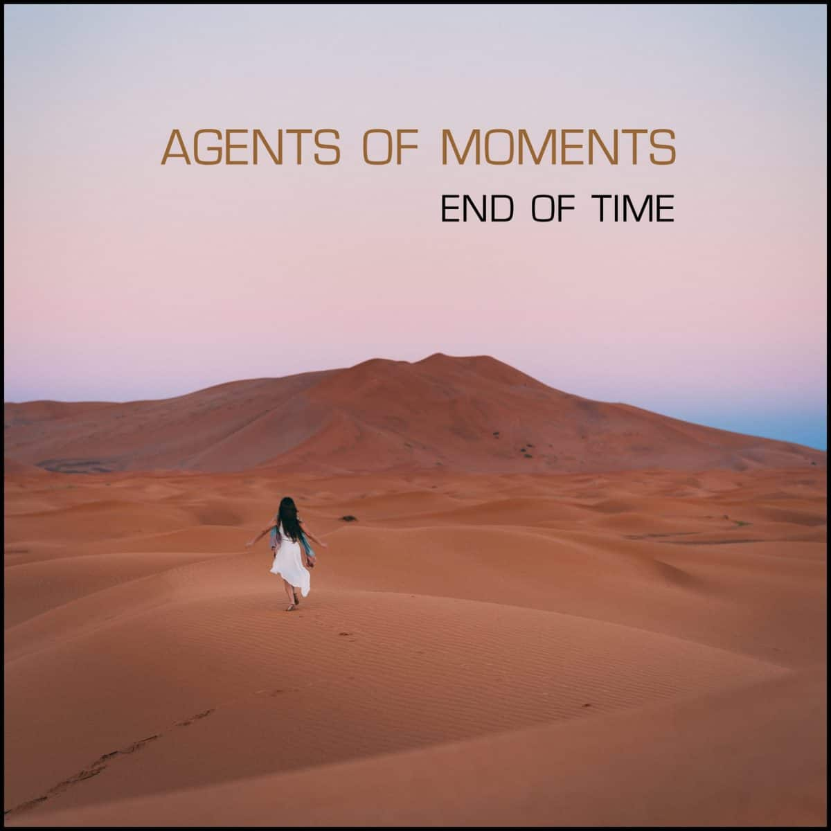 Agents of Moments - End of Time