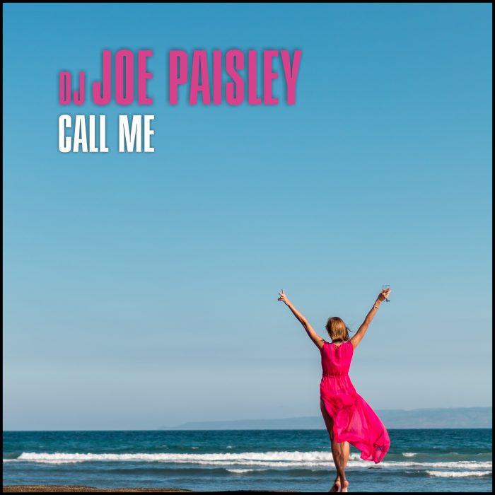 DJ Joe Paisley – Call Me