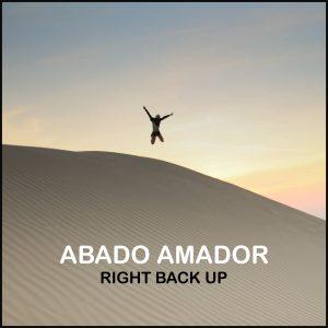 Abado Amador - Right Back Up