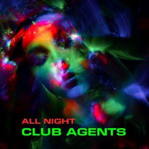 Club-Agents-All-Night