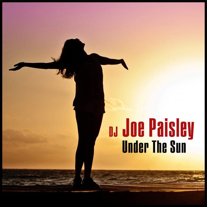 DJ Joe Paisley - Under The Sun