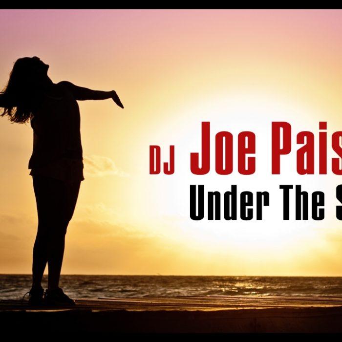 DJ Joe Paisley - Under The Sun (Official Music Video)